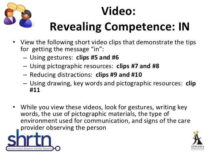 Video:  Revealing Competence: IN <ul><li>View the following short video clips that demonstrate the tips for  getting the m...