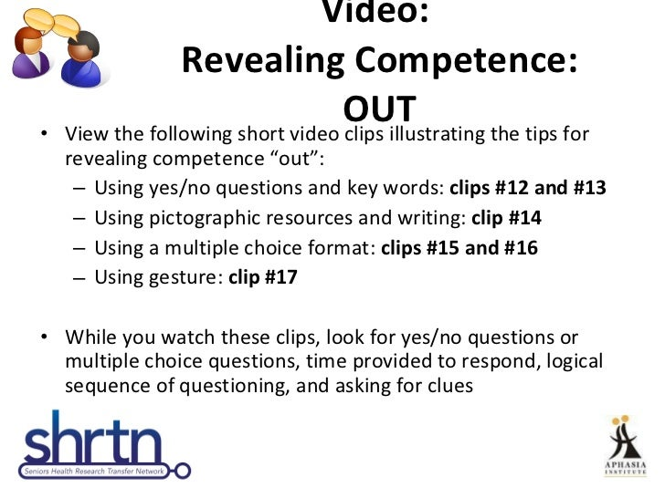 Video:  Revealing Competence: OUT <ul><li>View the following short video clips illustrating the tips for revealing compete...