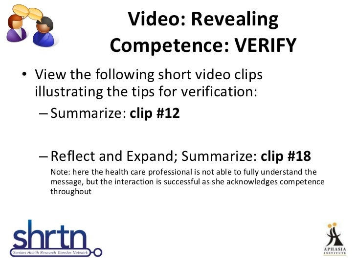 Video: Revealing Competence: VERIFY <ul><li>View the following short video clips illustrating the tips for verification: <...