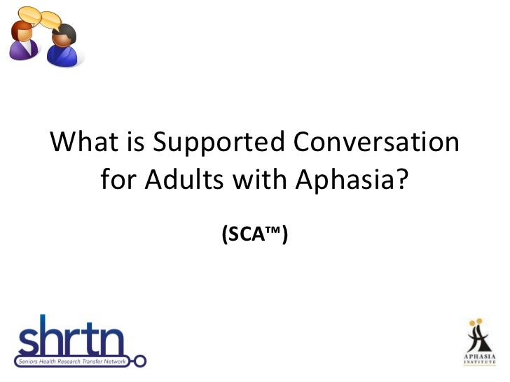 What is Supported Conversation for Adults with Aphasia? (SCA™)