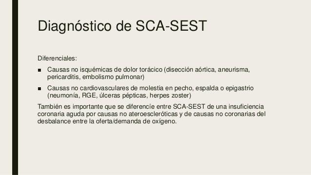 Diagnóstico de SCA-SEST Diferenciales: ■ Causas no isquémicas de dolor torácico (disección aórtica, aneurisma, pericarditi...