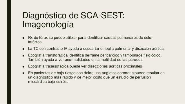 Diagnóstico de SCA-SEST: Imagenología ■ Rx de tórax se puede utilizar para identificar causas pulmonares de dolor torácico...
