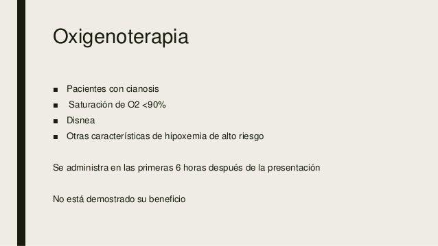 Oxigenoterapia ■ Pacientes con cianosis ■ Saturación de O2 <90% ■ Disnea ■ Otras características de hipoxemia de alto ries...
