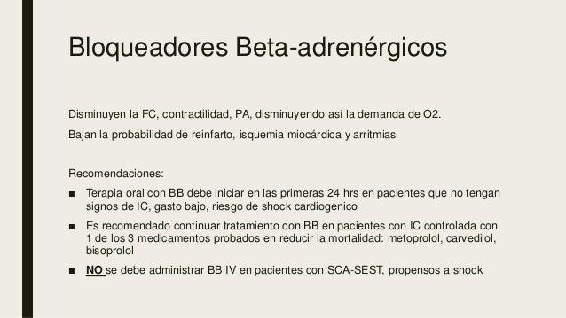 Bloqueadores Beta-adrenérgicos Disminuyen la FC, contractilidad, PA, disminuyendo así la demanda de O2. Bajan la probabili...