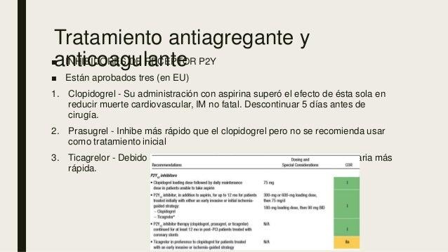 Tratamiento antiagregante y anticoagulante■ INHIBIDORES DE RECEPTOR P2Y ■ Están aprobados tres (en EU) 1. Clopidogrel - Su...