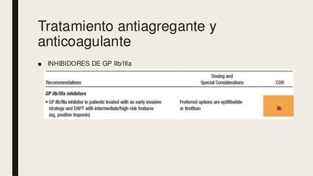 Tratamiento antiagregante y anticoagulante ■ INHIBIDORES DE GP IIb/IIIa