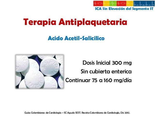 SCA Sin Elevación del Segmento ST  Terapia Antiplaquetaria Otras Tienopiridinas Características  Prasugrel  Ticagrelor  Ca...