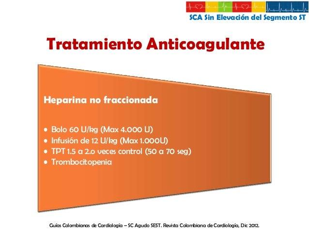 SCA Sin Elevación del Segmento ST  Trombolisis No recomendada  Activa plaquetas aumentando el tromboxano A2, trombina, fac...