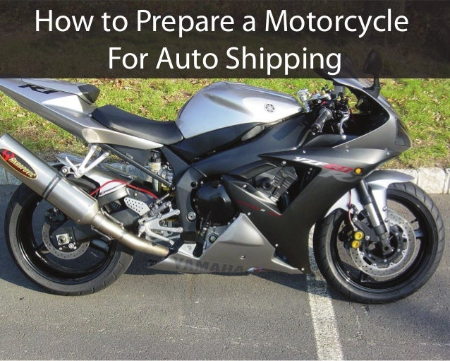 How to Prepare a Motorcycle For Auto Shipping