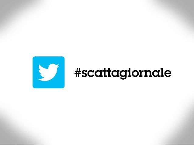 #scattagiornale