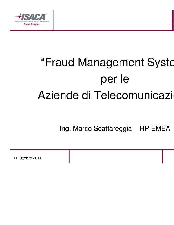 """Fraud Management System""                        per le            Aziende di Telecomunicazione                  Ing. Marc..."