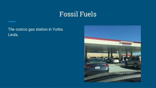 Fossil Fuels The costco gas station in Yorba Linda.