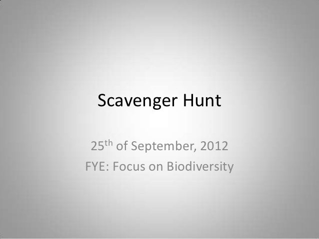 Scavenger Hunt 25th of September, 2012FYE: Focus on Biodiversity