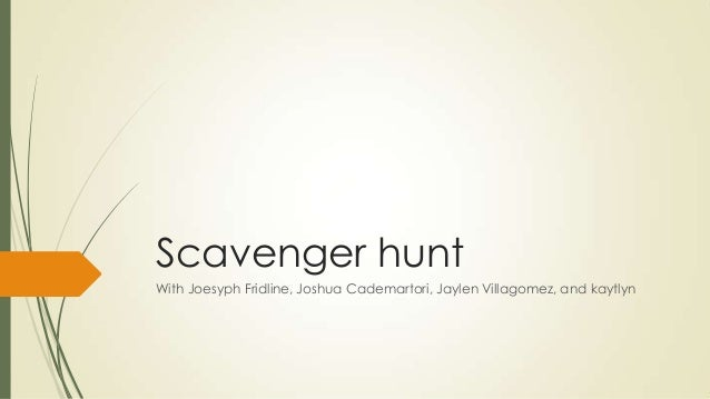 Scavenger hunt With Joesyph Fridline, Joshua Cademartori, Jaylen Villagomez, and kaytlyn