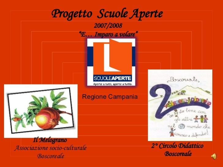 """Il Melograno   Associazione socio-culturale Boscoreale Progetto  Scuole Aperte  2007/2008 """" E… Imparo a volare"""" 2° Circolo..."""