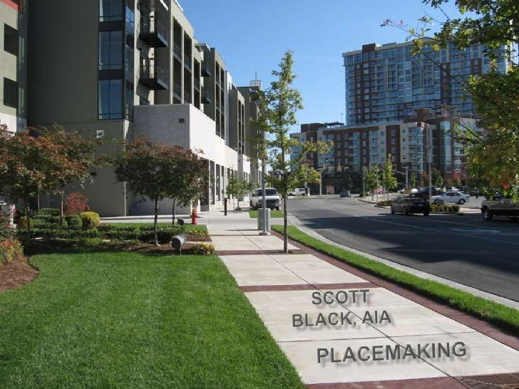 Scott <br />Black, aia<br />Placemaking<br />
