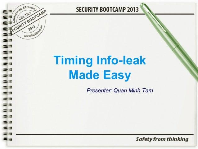 Timing Info-leak Made Easy Presenter: Quan Minh Tam