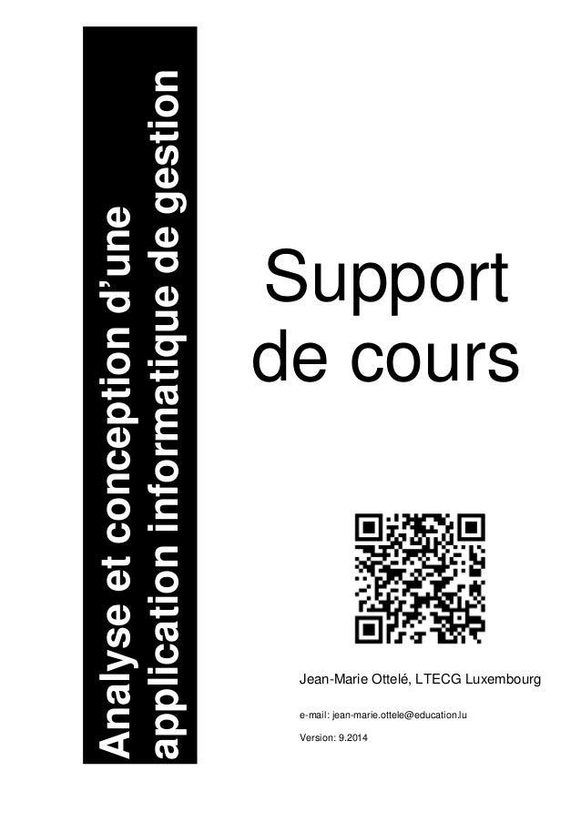 Analyseetconceptiond'une applicationinformatiquedegestion Jean-Marie Ottelé, LTECG Luxembourg e-mail: jean-marie.ottele@ed...