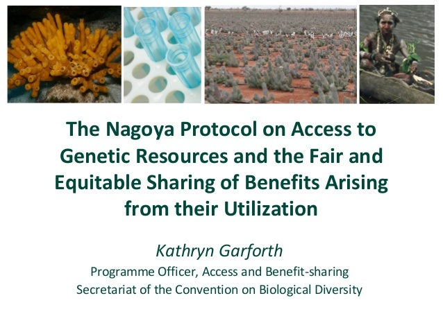 The Nagoya Protocol on Access to Genetic Resources and the Fair and Equitable Sharing of Benefits Arising from their Utili...