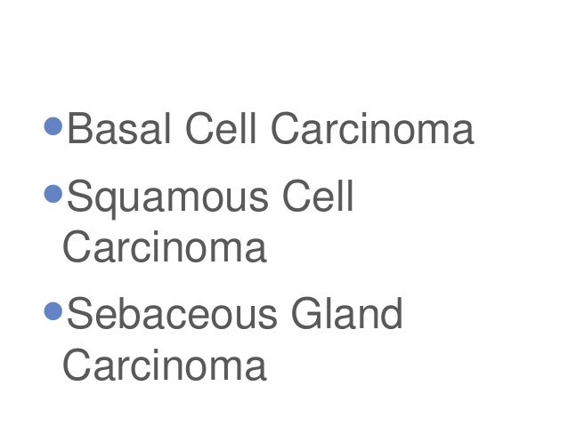 squamous cell carcinoma  basal cell carcinoma  sebaceous