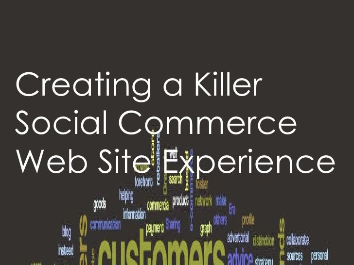 Creating a Killer  Social Commerce  Web Site Experience