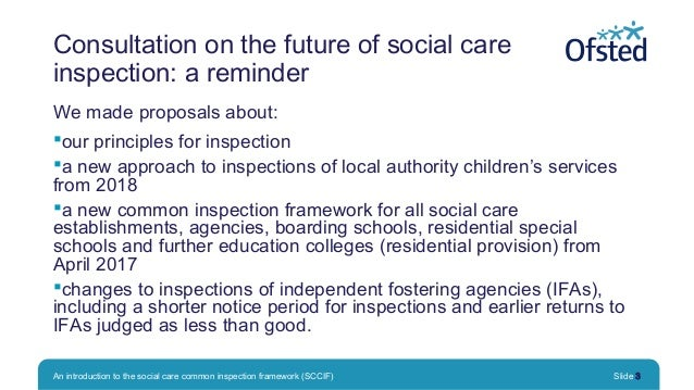 The social care common inspection framework (SCCIF): an introduction Slide 3