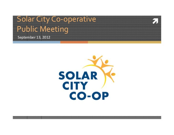 Solar City Co-operativePublic MeetingSeptember 13, 2012