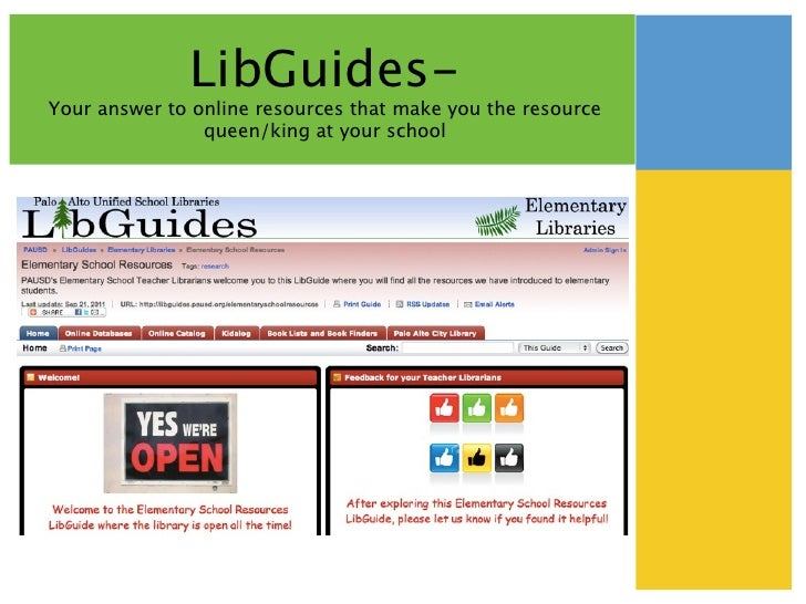 LibGuides-Your answer to online resources that make you the resource                queen/king at your school