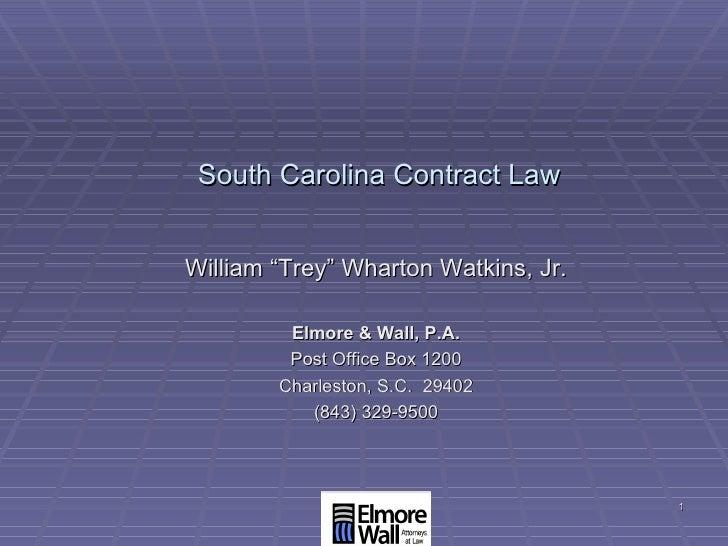 """South Carolina Contract Law <ul><ul><li>William """"Trey"""" Wharton Watkins, Jr. </li></ul></ul><ul><ul><li>Elmore & Wall, P.A...."""