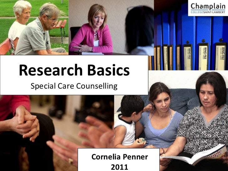 Research Basics Special Care Counselling Cornelia Penner 2011