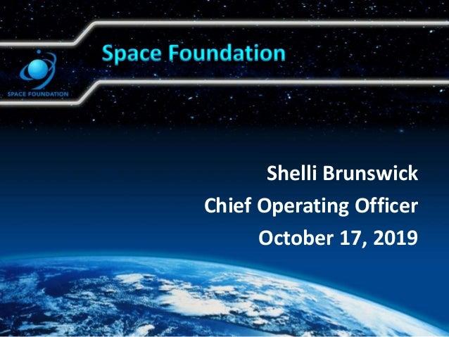Shelli Brunswick Chief Operating Officer October 17, 2019