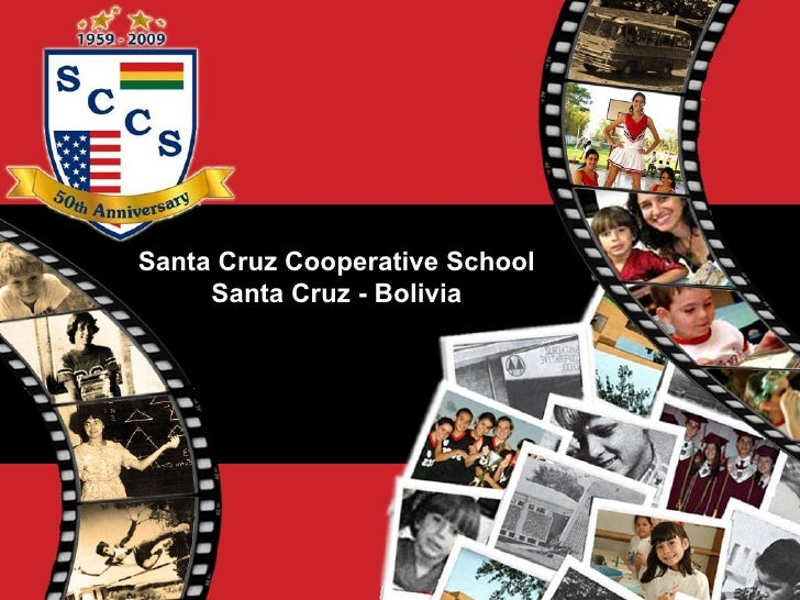 Santa Cruz Cooperative School Santa Cruz - Bolivia
