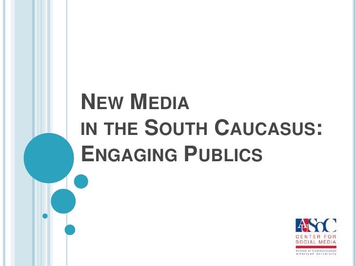 New Media in the South Caucasus: Engaging Publics<br />