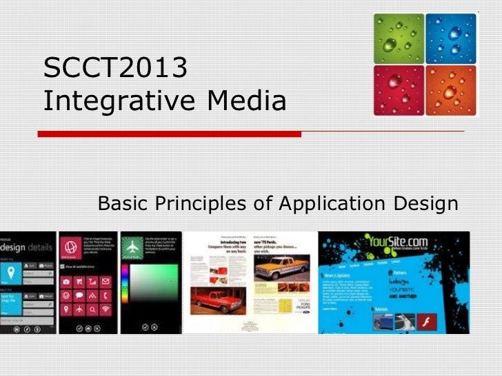 SCCT2013Integrative Media   Basic Principles of Application Design
