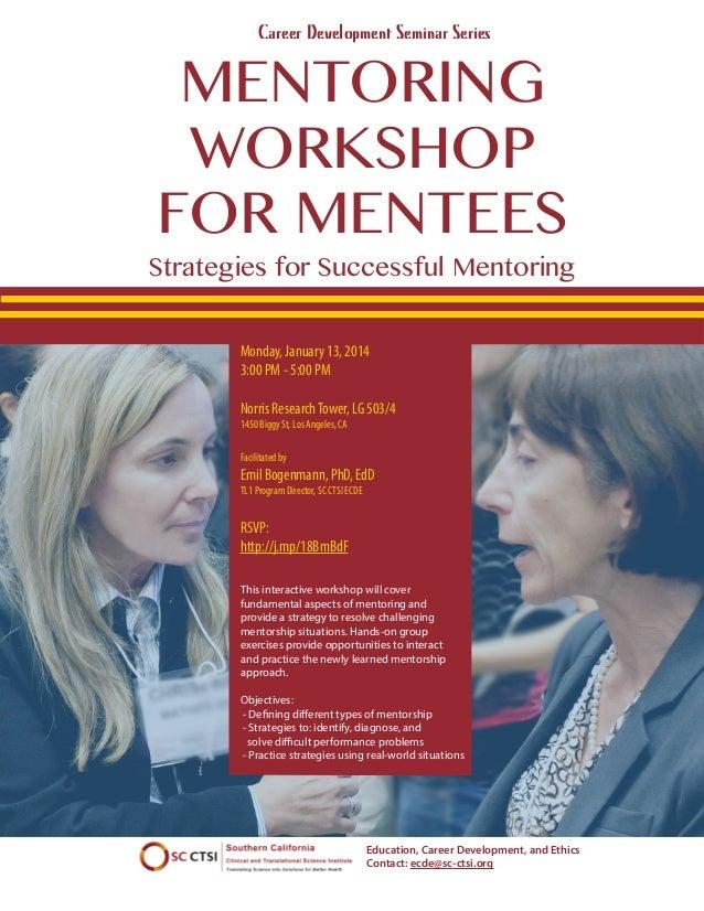 Career Development Seminar Series  MENTORING WORKSHOP FOR MENTEES  Strategies for Successful Mentoring Monday, January 13,...