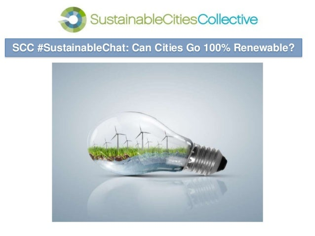 Making Cities Smarter SCC #SustainableChat: Can Cities Go 100% Renewable?