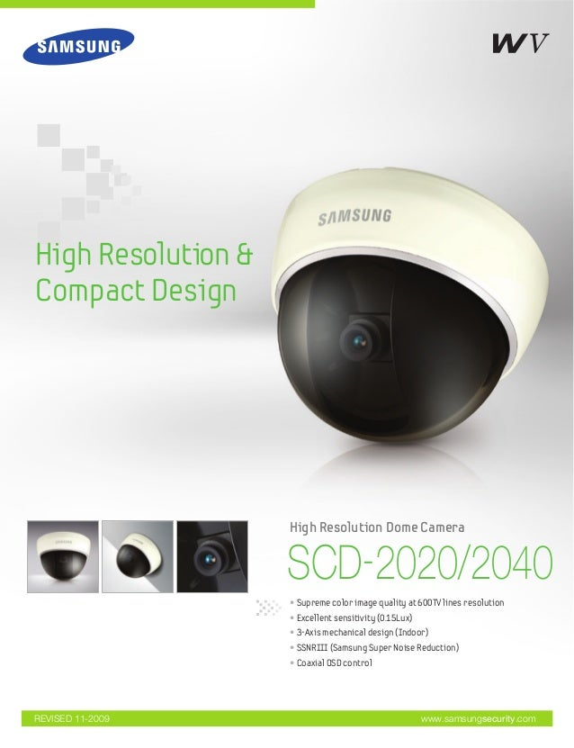High Resolution &Compact Design                    High Resolution Dome Camera                    SCD-2020/2040           ...