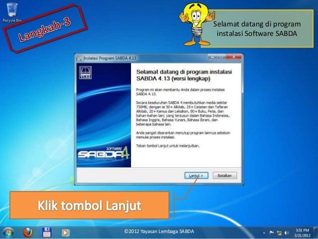 Selamat datang di program instalasi Software SABDA ©2012 Yayasan Lembaga SABDA