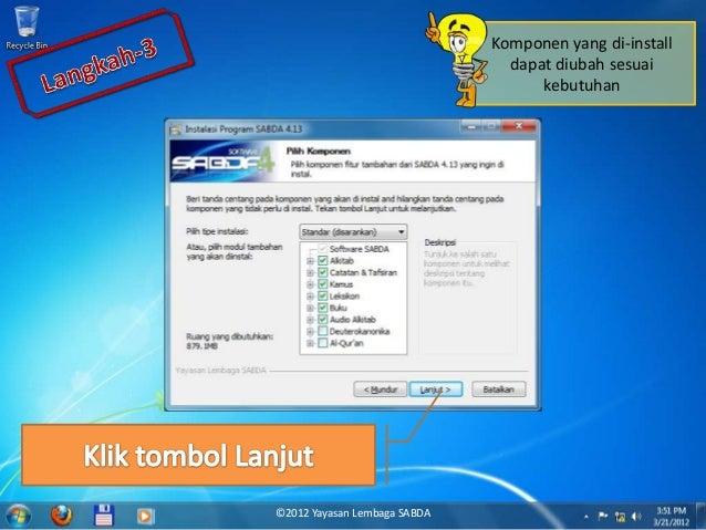 Komponen yang di-install dapat diubah sesuai kebutuhan ©2012 Yayasan Lembaga SABDA