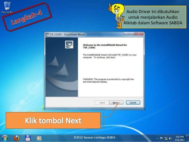 Audio Driver ini dibutuhkan untuk menjalankan Audio Alkitab dalam Software SABDA ©2012 Yayasan Lembaga SABDA