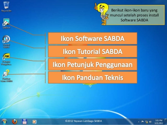 Berikut ikon-ikon baru yang muncul setelah proses install Software SABDA ©2012 Yayasan Lembaga SABDA
