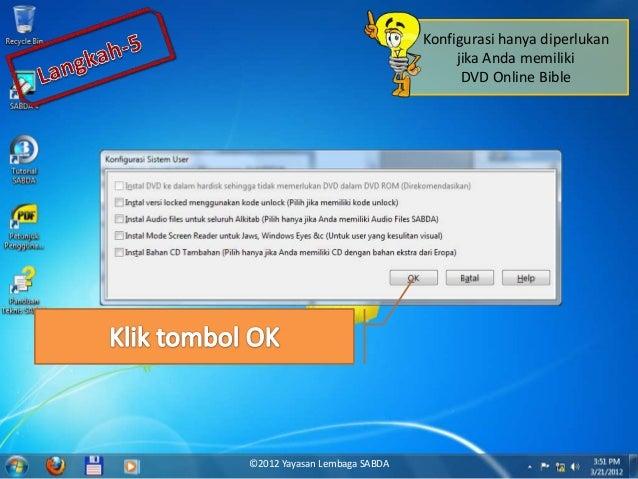 Konfigurasi hanya diperlukan jika Anda memiliki DVD Online Bible ©2012 Yayasan Lembaga SABDA