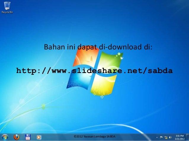 ©2012 Yayasan Lembaga SABDA Bahan ini dapat di-download di: http://www.slideshare.net/sabda