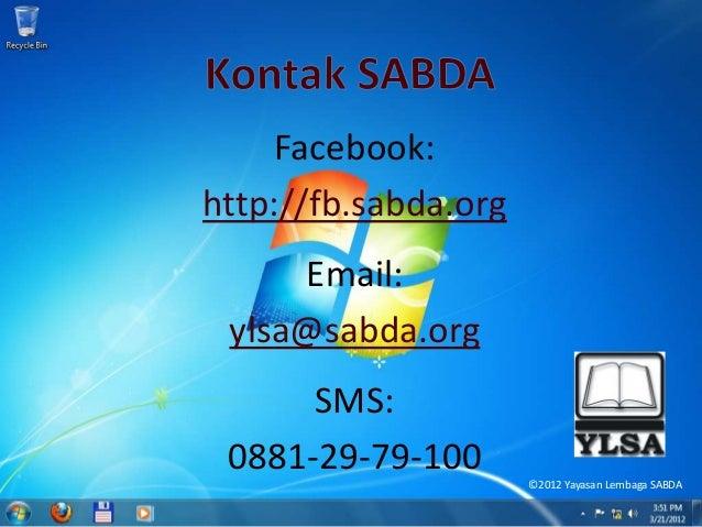©2012 Yayasan Lembaga SABDA Facebook: http://fb.sabda.org Email: ylsa@sabda.org SMS: 0881-29-79-100