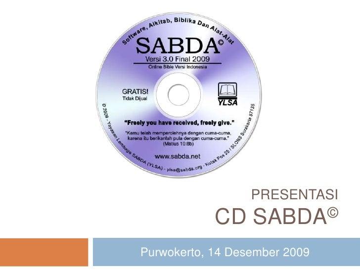 PresentasiCD SABDA©<br />Purwokerto, 14 Desember 2009<br />