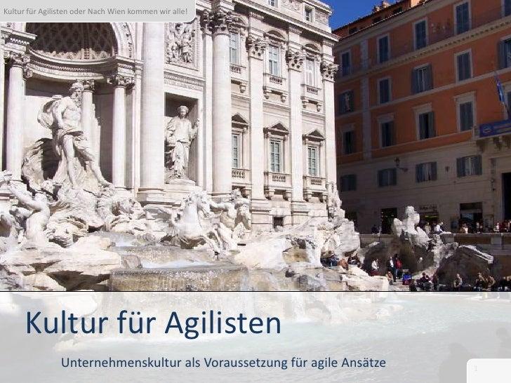 Kultur für Agilisten<br />Unternehmenskultur als Voraussetzung für agile Ansätze<br />
