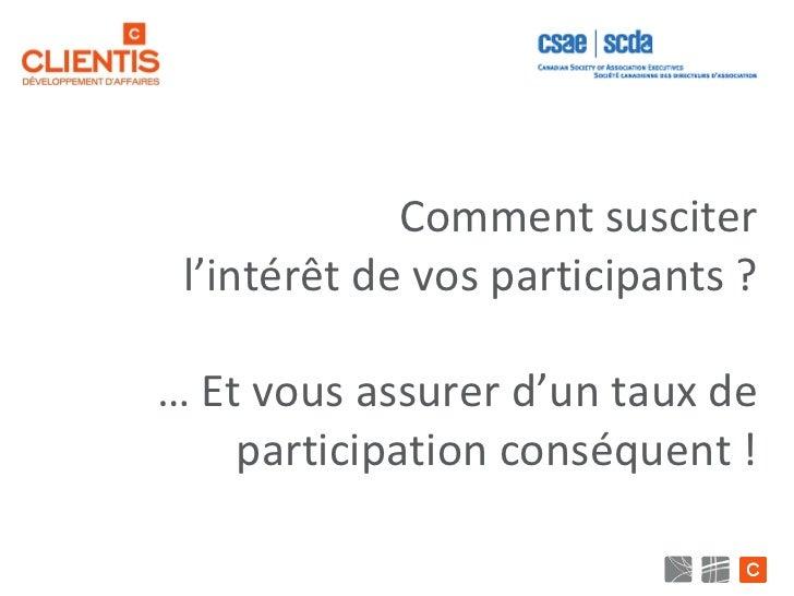 Comment susciter l'intérêt de vos participants ? … Et vous assurer d'un taux de participation conséquent !