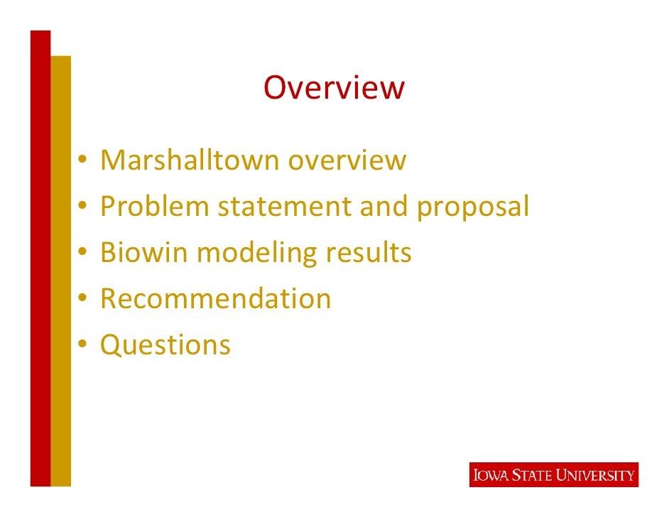 Overview •   Marshalltownoverview •   Problemstatementandproposal •   Biowinmodelingresults •   Recommendation •   Q...