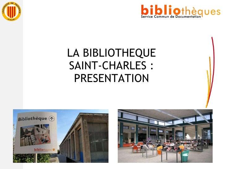 LA BIBLIOTHEQUE SAINT-CHARLES : PRESENTATION
