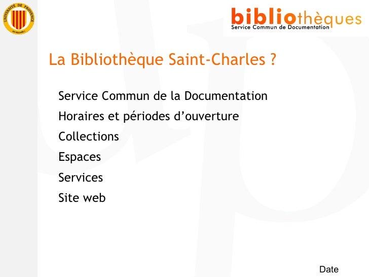 <ul><li>Service Commun de la Documentation </li></ul><ul><li>Horaires et périodes d'ouverture </li></ul><ul><li>Collection...
